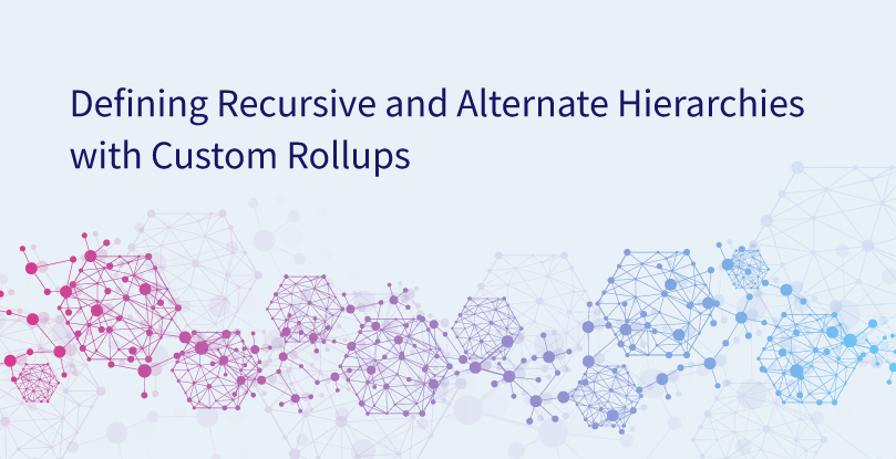 Defining Recursive and Alternate Hierarchies