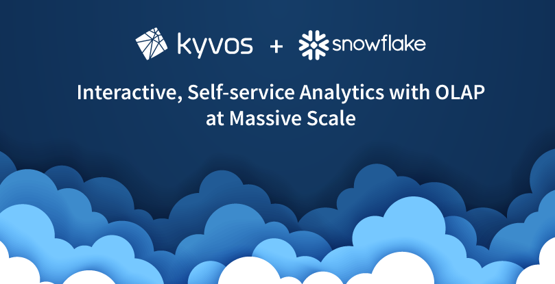 Kyvos + SnowFlake Interactive, Self-service Analytics with OLAP at Massive Scale