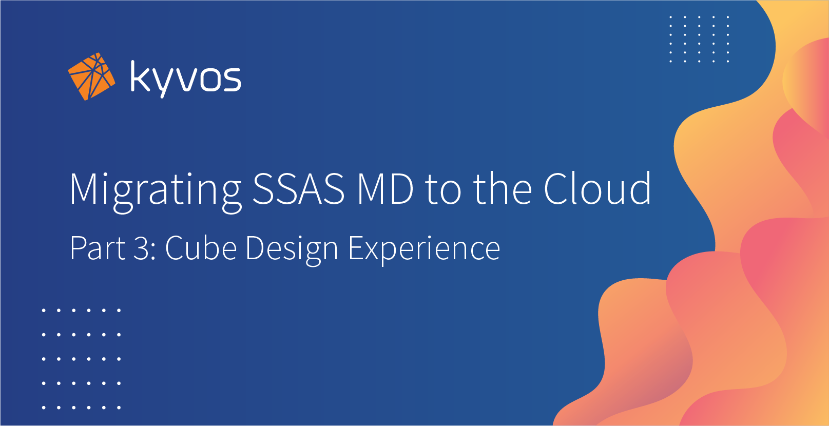 SSAS MD to Kyvos Migration – Part 3