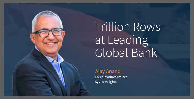 Trillion Rows at Leading Global Bank