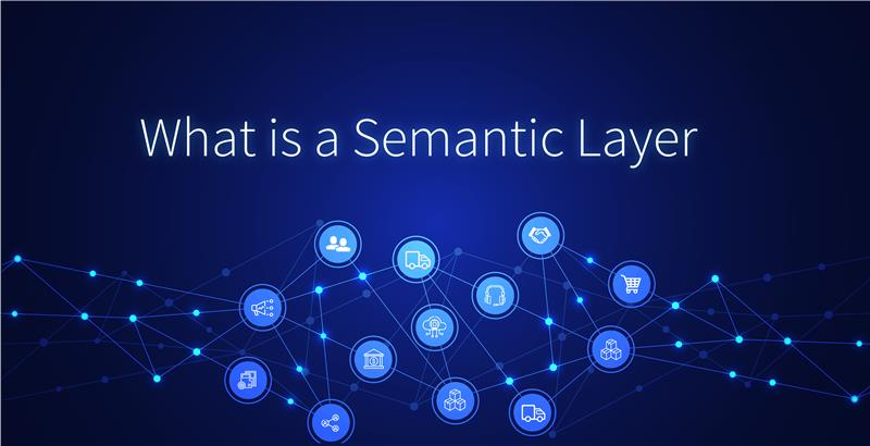 What is a Semantic Layer? How to build one that can handle Future Data Workloads?
